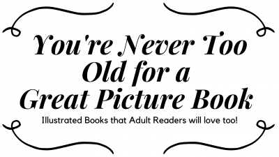 You're Never Too Old for a Great Picture Book
