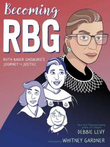 Becoming RBG Ruth Bader Ginsburg's Journey to Justice book cover