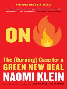 On Fire The (Burning) Case for a Green New Deal  by Naomi Klein, book cover
