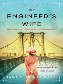 The Engineer's Wife A Novel  by Tracey Enerson Wood