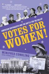 Votes for Women! By: Conkling, Winifred